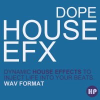 Dope House EFX