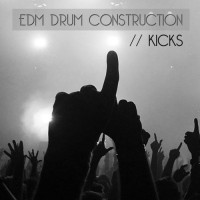 EDM Drum Construction - Kicks